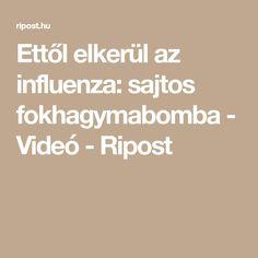 Ettől elkerül az influenza: sajtos fokhagymabomba - Videó - Ripost Influenza, Keto