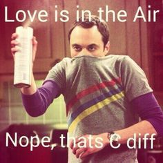 If love had a smell I don't think it would smell like c-diff