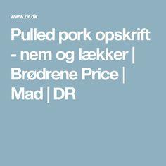 Pulled pork opskrift - nem og lækker | Brødrene Price | Mad | DR