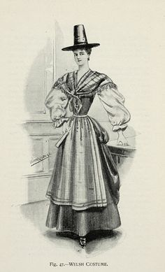 Welsh Costume from 'Fancy Dresses Described; or, What to Wear at Fancy Balls,' by Hold, Ardern, 1896 Welsh Lady, Victorian Fancy Dress, Human Ecology, Costumes Couture, Vintage Magazine, Culture Clothing, Theatre Costumes, Celtic Symbols, Antique Clothing