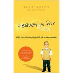 Heaven is for Real: A Little Boy's Astounding Story of His Trip to Heaven and Back by Todd Burpo eBook