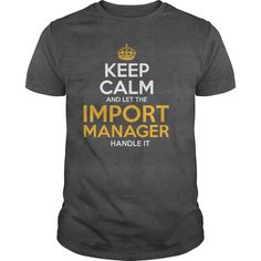 Awesome Tee For Import Manager T-Shirts, Hoodies. GET IT ==► https://www.sunfrog.com/LifeStyle/Awesome-Tee-For-Import-Manager-131387342-Dark-Grey-Guys.html?id=41382
