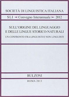 Amazon.it: Sull'origine del linguaggio e delle lingue storico-naturali - E. Banfi - Libri