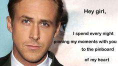 Hey girl... | Ryan Gosling FTW | http://ryangoslingftw.tumblr.com | seoryangosling