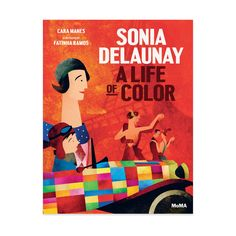 Sonia Delaunay : A Life of Color - the exhibition catalogue from MoMA available to buy at Museum Bookstore Sonia Delaunay, Robert Delaunay, Manado, Moma, Yayoi Kusama, Projects For Kids, Art Projects, Album Jeunesse, Illustration