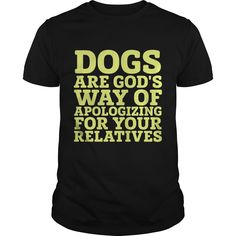 Dogs Are Gods Way Of Apologizing