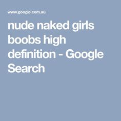 nude naked girls boobs high definition - Google Search