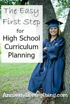 The first step when planning high school curriculum is simple and brief and will ease fears about homeschooling high school.