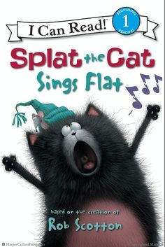 Splat the Cat: Splat the Cat Sings Flat by Rob Scotton, Illustrated by Rob Scotton