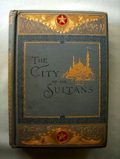 Constantinople: The City of the Sultans by Clara Erskine Clement Waters, c. 1895
