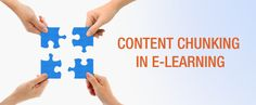 Content Chunking in E-Learning: 10 Practical Tips - Part 2