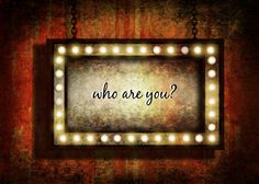 Is identity who you are? In that case, who are you?