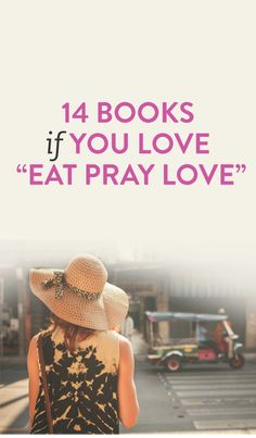 books to read if you loved 'eat, pray, love'