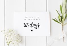 First Anniversary Card, 1 Year Anniversary For Boyfriend, Today I Have Love You For 365 Days, First Anniversary For Her, First Anniversary by SarahBurnsPrints on Etsy https://www.etsy.com/ca/listing/459025788/first-anniversary-card-1-year