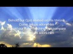 """Behold our God, with lyrics    This is our God!  There is none like Him - truly none can compare to Him!    From the album """"Risen"""" by Sovereign Grace Music.  Written by Jonathan Baird, Meghan Baird, Ryan Baird and Stephen Altrogge    None of the pictures are mine"""