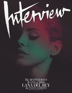 """Lana Del Rey for Interview. """"The Mysterious Ways Of Miss Lana Del Rey by Yoann Lemoine"""" Fashion Magazine Cover, Magazine Cover Design, Magazine Art, Magazine Covers, Lana Del Rey Interview, Editorial, Brooklyn Baby, Lana Del Ray, Vogue"""