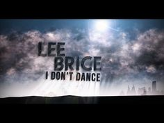 Another great song by Lee. Much better to me than some um...other overly promoted artists....▶ Lee Brice - I Don't Dance (Official Lyric Video) - YouTube