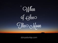 When I See the Moon