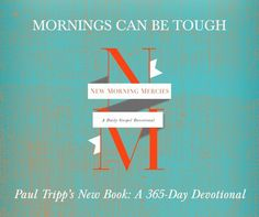 Each morning a gospel truth to point you to Jesus. Just what I need each morning!! New Morning Mercies by Paul David Trip #devotional #gospel