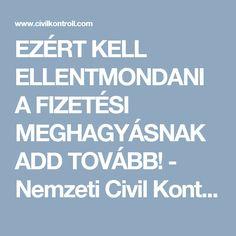 EZÉRT KELL ELLENTMONDANI A FIZETÉSI MEGHAGYÁSNAK ADD TOVÁBB! - Nemzeti Civil KontrollNemzeti Civil Kontroll