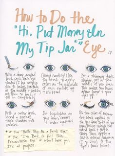 "how to do the ""hi, put money in my tip jar"" eye... or the ""hi, give me a job"" eye, or any other purpose."