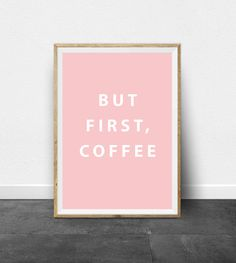 But First Coffee, Printable Art, Quote Print, Printable Wall Art, Pink and White Print, Typography Print, Typography Wall Art, Minimal Art by ThePrintableStudio on Etsy