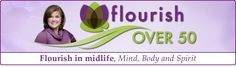 'Spring Cleaning for Your Mind, Body and Spirit' from Flourish Over 50 - for women over 50 | women over fifty | wellness for women | || |A regular regimen for my Mind-Body-Spirit growth has been part of my Life since my mid-20s; so even though I passed the half century mark 3 years ago, I still feel better than ever!! |