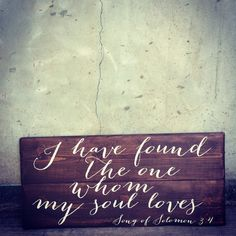 I Have Found The One Whom My Soul Loves sign by TheArtisticWord, $60.00 Love this!