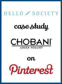 Case Study: Chobani – Pinning a Healthy Lifestyle with Recipes & Inspiration | HelloSociety Blog