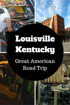 What to do in and near Louisville Kentucky from the Great American Road Trip - AmateurTraveler.com