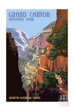 North Kaibab Trail - Grand Canyon National Park Art Print at Art.com