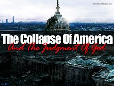 The Coming Collapse Of Obama's America & The Judgment Of God - Now The End Begins