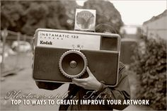 Photography Tips: Top 10 Ways To Greatly Improve Your Artwork
