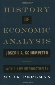 History of Economic Analysis by Joseph Schumpeter