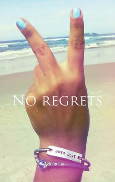 No regrets, just love