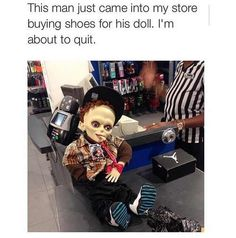About to quit?? I would have set fire to the store on my way out!!