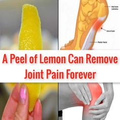 A Peel of Lemon Can Remove Joint Pain Forever. - A Peel of Lemon Can Remove Joint Pain Forever. A Peel of Lemon Can Remove Joint Pain Forever. Home Health Remedies, Natural Health Remedies, Gout Remedies, Knee Pain Remedies, Natural Cures, Health And Nutrition, Health And Wellness, Health Tips, Nutrition Classes