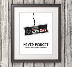 Never Forget The First Time You Saved The Princess, Nintendo, NES, Nintendo Print, Mario - 11x14