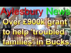 Aylesbury News, Over £900k grant to help 'troubled families' in Bucks.