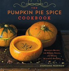 The Pumpkin Pie Spice Cookbook: Delicious Recipes for Sweets, Treats, and Other Autumnal Delights by Stephanie Pedersen http://smile.amazon.com/dp/1454913983/ref=cm_sw_r_pi_dp_QF5dub1X4A6DJ