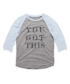 Love this Vintage Light Blue 'You Got This' Raglan Tee - Toddler & Girls on #zulily! #zulilyfinds