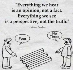 """""""Everything we hear is an opinion, not a fact. Everything we see is a perspective, not the truth."""" -- Marcus Aurelius Want more business from social media?tk Want more business from social media? Wisdom Quotes, True Quotes, Great Quotes, Quotes To Live By, Motivational Quotes, Funny Quotes, Inspirational Quotes, Motivational Pictures, Happiness Quotes"""