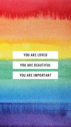 you are love , you are beautiful , you are important Quotes About Pride, You Are Beautiful, Love You, Lgbt Quotes, Gay Aesthetic, Rainbow Wallpaper, Galaxy Wallpaper, Disney Wallpaper, You Are Important