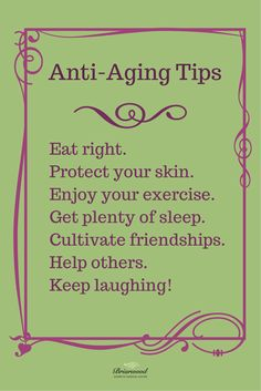 Anti-Aging Tips #quoteoftheday #anti-aging www.briarwoodsurgical.com