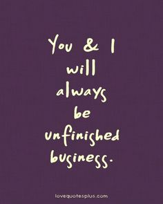 cute quotes for lovers   Home » Picture Quotes » Sweet » You and I will always be unfinished ...