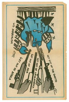 """U.S. Imperialism. Get out of Africa. Get out of Asia. Get out of Latin America. Get out of the ghetto.""  Artist: Emory Douglas"