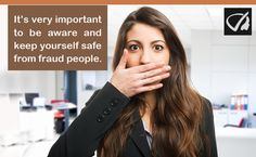 Get Protected From Fraud People- To Keep Yourself Safe From Fraud People.
