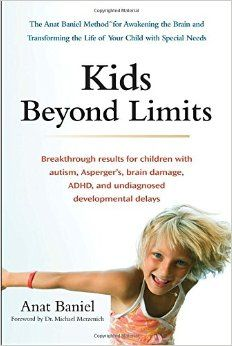 Kids Beyond Limits: The Anat Baniel Method for Awakening the Brain and Transforming the Life of Your Child With Special Needs: Anat Baniel: 9780399537363: Amazon.com: Books
