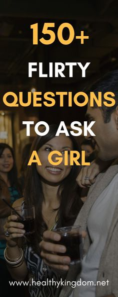 150 Flirty Questions to Ask a Girl - Healthy Kingdom Questions For Girls, Flirty Questions, Questions To Ask, This Or That Questions, Partner Questions, Funny Relationship Pictures, Relationship Questions, Relationship Tips, Flirting Tips For Girls