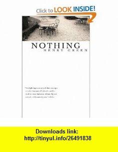 Nothing (9781564782601) Henry Green , ISBN-10: 1564782603  , ISBN-13: 978-1564782601 ,  , tutorials , pdf , ebook , torrent , downloads , rapidshare , filesonic , hotfile , megaupload , fileserve